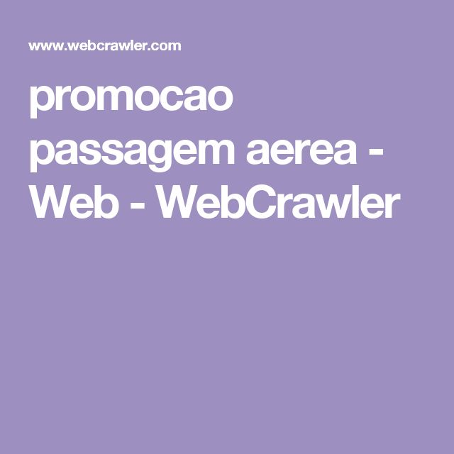 promocao passagem aerea - Web - WebCrawler