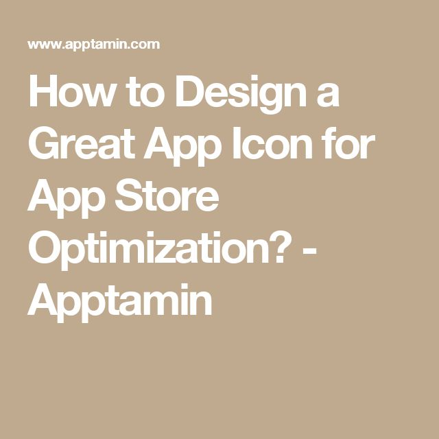 How to Design a Great App Icon for App Store Optimization? - Apptamin