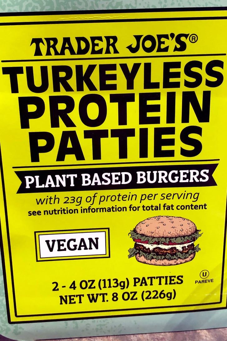 Trader Joe S New 5 Turkeyless Protein Patties Have 23 Grams Of Protein And Taste Amazing In 2020 Plant Based Burgers Trader Joes Patties