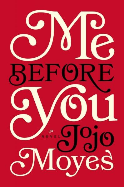 Me Before You by Jojo Moyes---Wonderfully written, very bitter-sweet and romantic. Certainly one of the best I read this year.