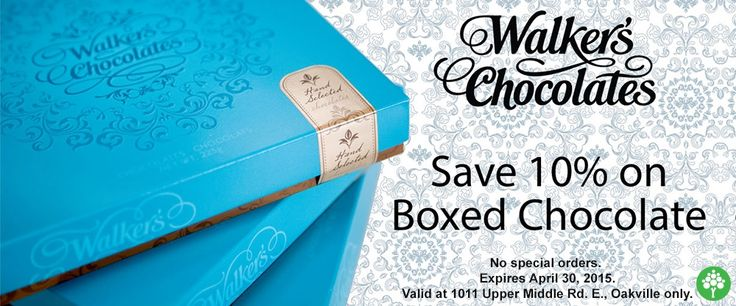 get this coupon and save 10% on boxed chocolates at #WalkersChocolates #Oakville #ShopLocal