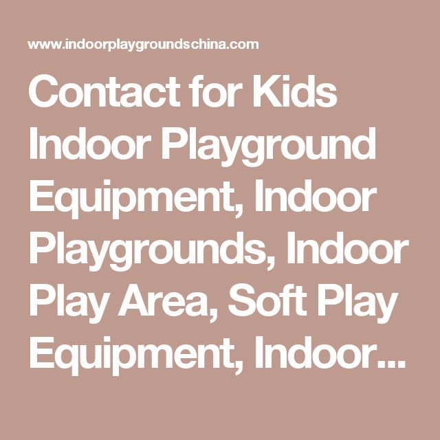 Contact for Kids Indoor Playground Equipment, Indoor Playgrounds, Indoor Play Area, Soft Play Equipment, Indoor Jungle Gym, Indoor play structures, Indoor Toddler Playgrounds - Angel Playground Equipment