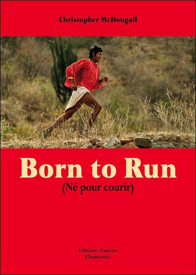 Born to run (Né pour courir) - broché - Christopher McDougall - Achat Livre - Achat & prix   fnac