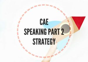 CAE speaking part 2 strategy - Lesson Plans Digger