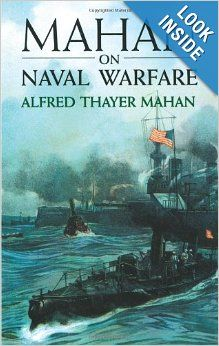 alfred t mahans sea power strategy Sea power as well as to its history: alfred thayer mahan's the influence   thayer mahan, the naval historian', in makers of modern strategy from  machiavelli.