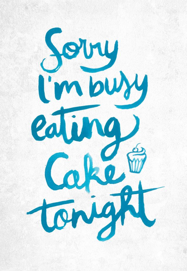 Sorry I'm busy eating cake by Carole Chevalier