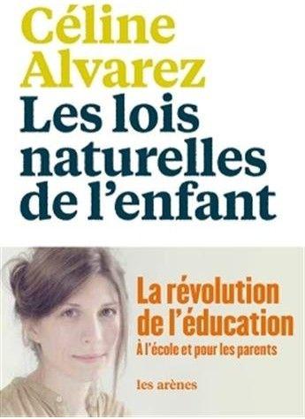Les lois naturelles de l'enfant : la révolution de l'éducation à l'école et pour les parents