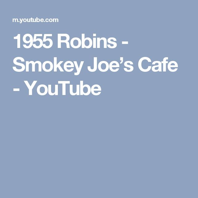 1955 Robins - Smokey Joe's Cafe - YouTube