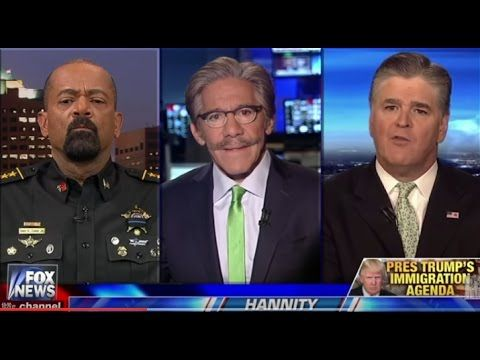 Trump's Immigration Agenda – Sheriff David Clarke vs Geraldo Rivera – Sean Hannity Fox News 3/17/17 - YouTube
