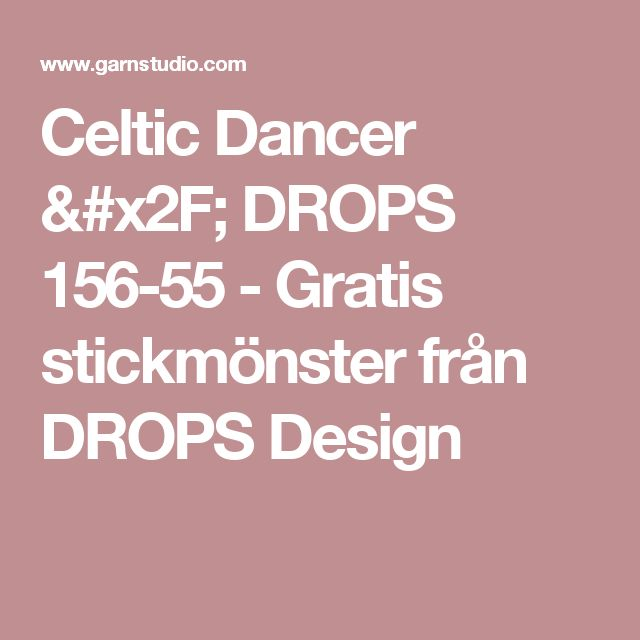 Celtic Dancer / DROPS 156-55 - Gratis stickmönster från DROPS Design
