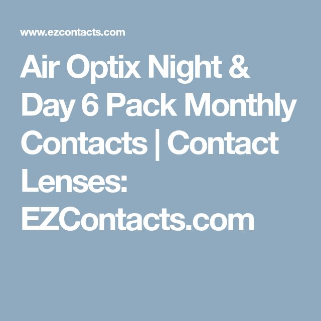Air Optix Night & Day 6 Pack Monthly Contacts | Contact Lenses: EZContacts.com
