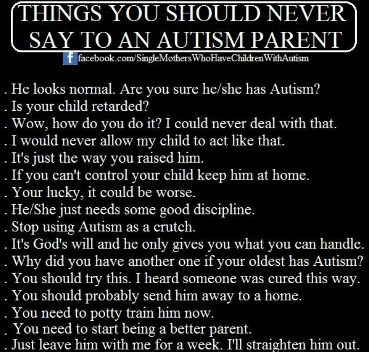 Things You Never Say To A Autism Parent