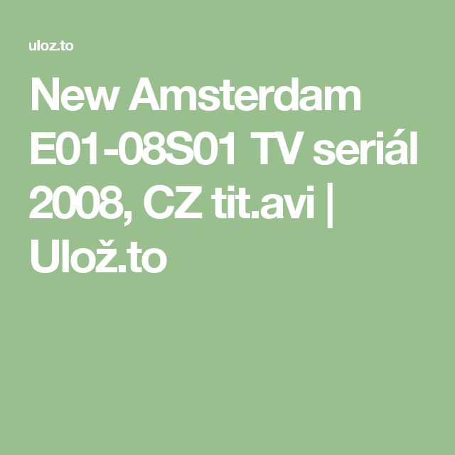 New Amsterdam E01-08S01 TV seriál 2008, CZ tit.avi | Ulož.to