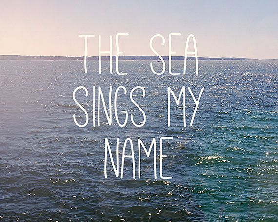 The Sea Sings My Name Typography Print by JillianAudreyDesigns, $30.00