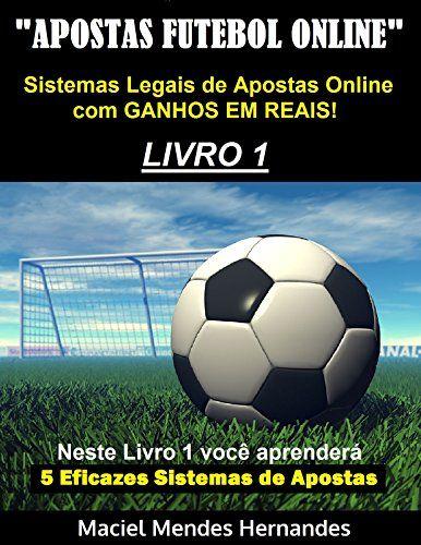 Apostas Futebol Online: Sistemas Legais de Apostas Online com Ganhos em Reais! eBook: Maciel Mendes Hernandes: Amazon.com.br: Loja Kindle