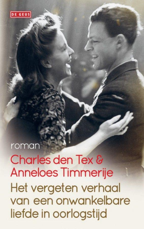 Het vergeten verhaal van een onwankelbare liefde in oorlogstijd - Charles den Tex