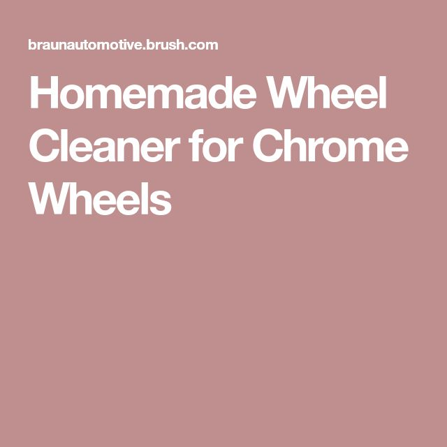 Homemade Wheel Cleaner for Chrome Wheels