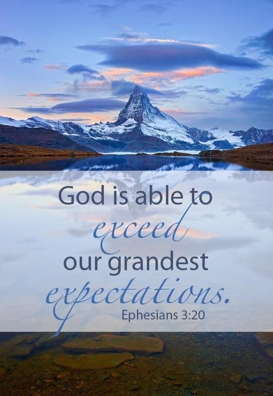 """God is able to exceed our grandest expectations."" [see Ephesians 3:20] [with a blue snowcapped mountain and blue and pink sky]"