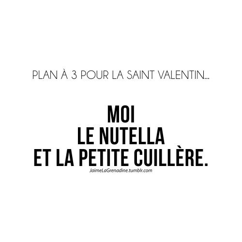 Plan à 3 pour la Saint Valentin… Moi le nutella et la petite cuillère - #JaimeLaGrenadine #amour #love #nutella #saintvalentin #citation