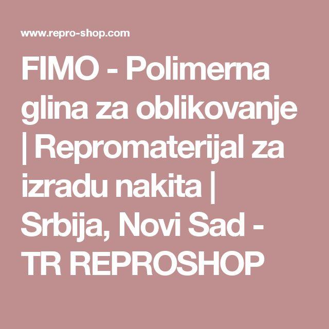 FIMO - Polimerna glina za oblikovanje | Repromaterijal za izradu nakita | Srbija, Novi Sad - TR REPROSHOP