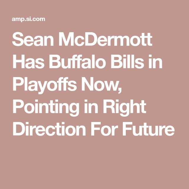 Sean McDermott Has Buffalo Bills in Playoffs Now, Pointing in Right Direction For Future