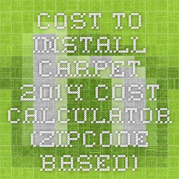 Cost to Install Carpet - 2014 Cost Calculator (ZipCode based)