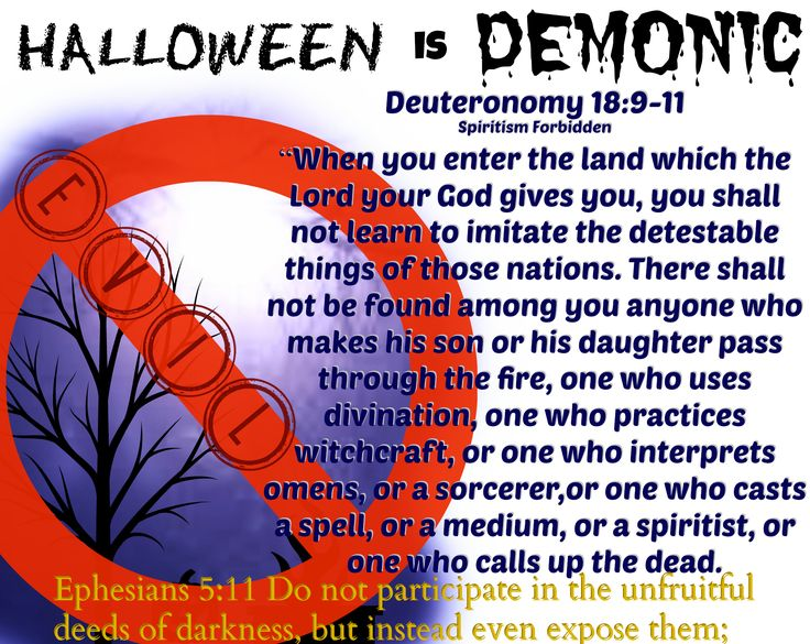 """Halloween  -- it may be seemingly """"harmless""""....but it isn't. It is pagan, and wicked. It is an abomination and The Lord hates it. Believers/Followers/Obedient bond-servants of The Lord Jesus Christ are NOT to participate in evil, pagan, dark, ritual-celebrations such as Halloween and many other pagan holidays! ESPECIALLY Halloween: one of the pagan-practitioner's favorite evil day. Repent."""