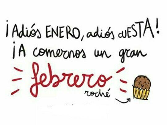 Adiós Enero!! A comernos un gran Febrero !!