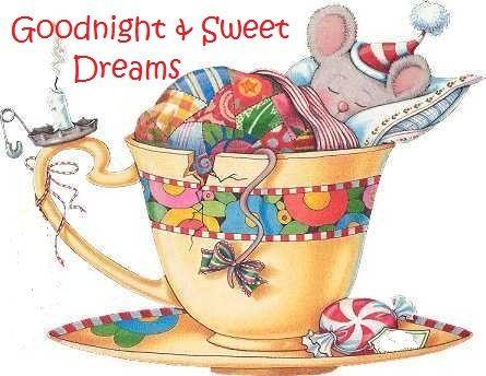 Goodnight & Sweet Dreams...:)