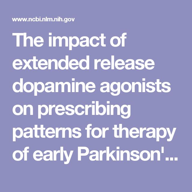 The impact of extended release dopamine agonists on prescribing patterns for therapy of early Parkinson's disease: an observational study. - PubMed - NCBI
