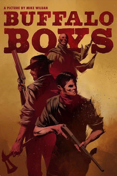 Hq Watch Buffalo Boys full movie 2018 Online Free Movie