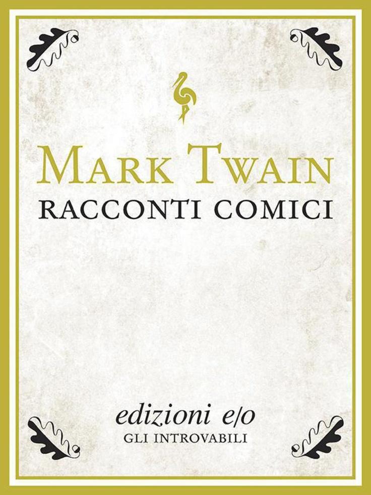 """""""Racconti comici"""" di Mark Twain edito da edizioni e/o"""