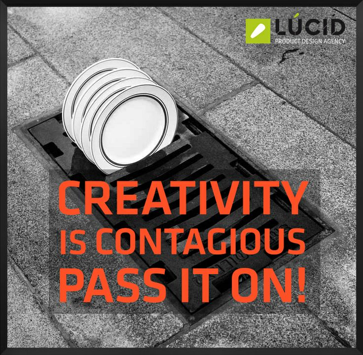 Creativity is contagious. Pass it on! LÚCID Product Design Agency #productdesign #designquotes