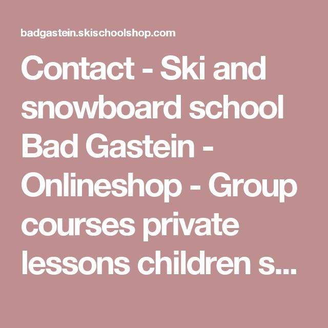 Contact - Ski and snowboard school Bad Gastein - Onlineshop - Group courses private lessons children ski school gasti snowpark