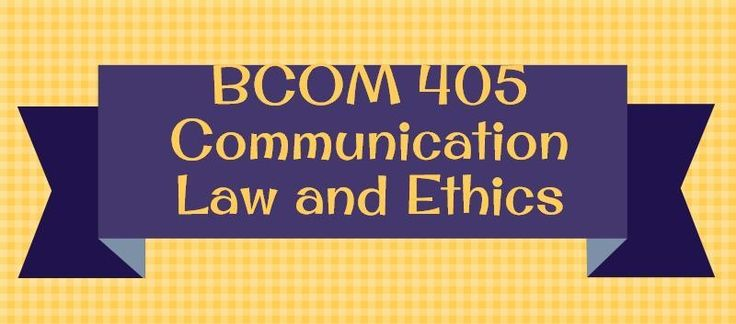 BCOM 405 Communication Law and EthicsWeek 1Individual Assignment Legally Protected Speech PaperDiscussion Question 1 and 2Week 2Individual First Amendment and Journalism PaperLearning Team Blog Scenario PaperDiscussion Question 1 and 2Week 3 Individual Assignment Business Statutes Article PaperLearn
