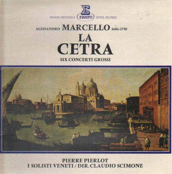 Alessandro  Marcello :  LA CETRA  six concerti  grossi