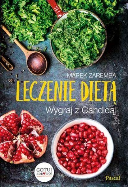 Leczenie Dietą - Wygraj z Candidą! Marek Zaremba