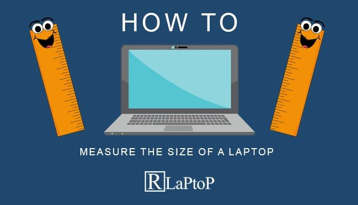 How To Measure The Size Of A Laptop In 2020 Measurements Laptop Size