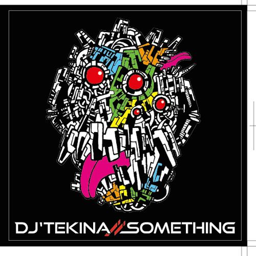 New Album「DJ'TEKINA//SOMETHING」 Xfade Demo by DJ'TEKINA//SOMETHING on SoundCloud