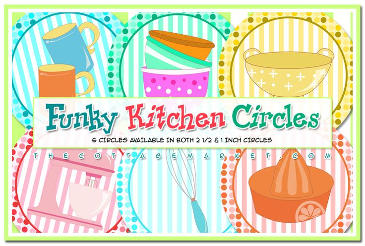 FREE Funky Kitchen Circle Printables & Some Kitchen Fun - The Cottage Market