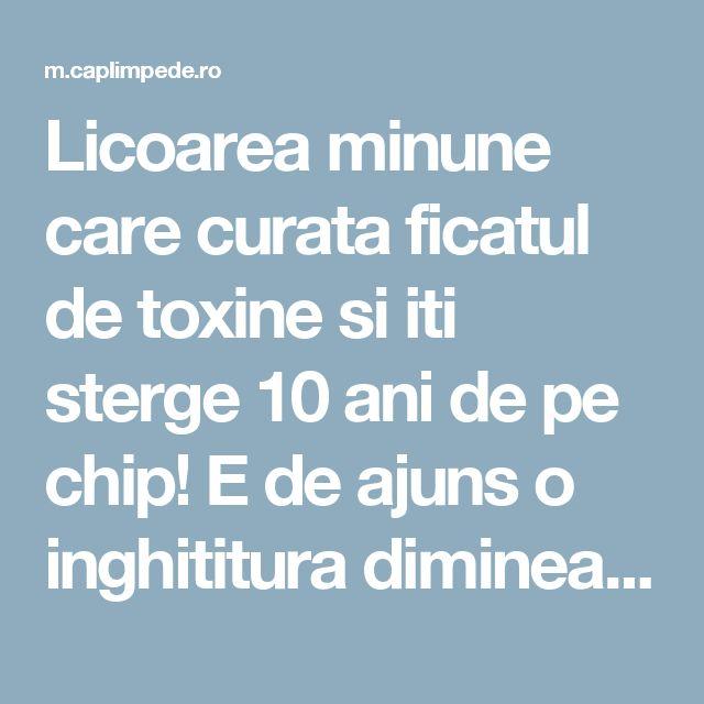 Licoarea minune care curata ficatul de toxine si iti sterge 10 ani de pe chip! E de ajuns o inghititura dimineata! – Cap Limpede