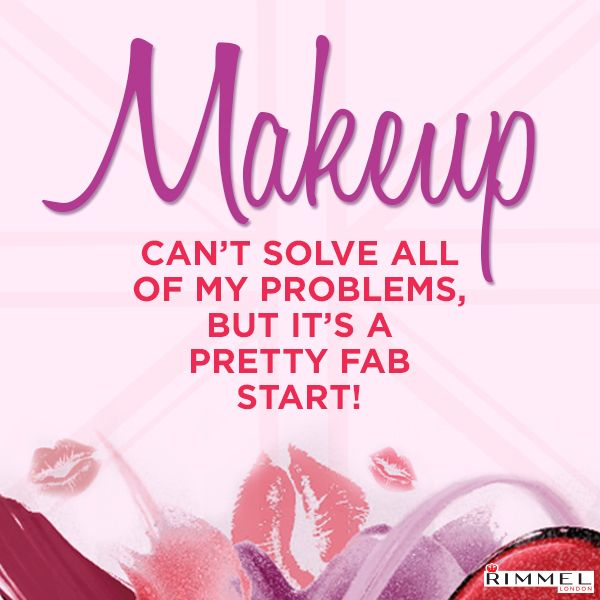 """Rimmel London words to live by - """"Makeup can't solve all my problems"""