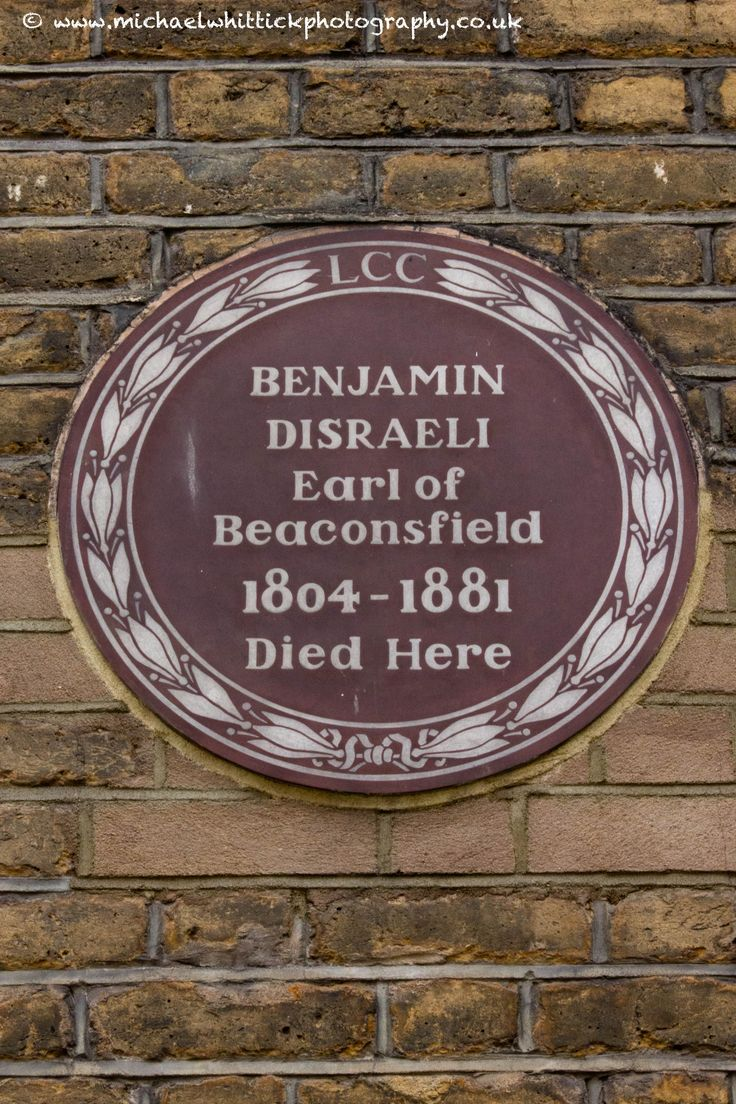 DISRAELI, Benjamin, Earl of Beaconsfield (1804-1881) Statesman	 19 Curzon Street, Mayfair,	W1J 7TB. City of Westminster.
