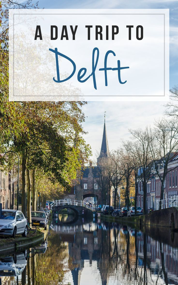 A day trip from Amsterdam to Delft, Netherlands / A Wanderlust For Life