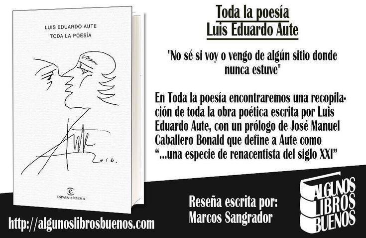 Hoy en el blog la reseña del poemario #TodaLaPoesía de #LuisEduardoAute editado por @espasaespoesia . No sé si voy o vengo de algún sitio donde nunca estuve. . En Toda la poesía encontraremos una recopilación de toda la obra poética escrita por Luis Eduardo #Aute con un prólogo de José Manuel Caballero Bonald que define a Aute como una especie de renacentista del siglo XXI. . La muerte más que el sueño eterno es la eternidad sin sueños. . Una poesía social llena de una maravillosa sátira…