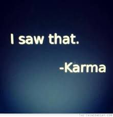 Image result for funny quotes about karma and revenge