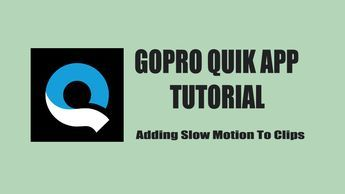 How To Add Slow Motion To Clips in GoPro Quik App
