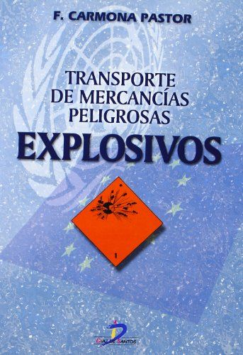 Transporte de mercancías peligrosas explosivos / Carmona Pastor, Francisco  N° de pedido: 363.176 C287T 2002