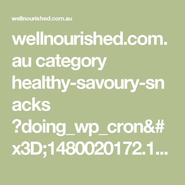wellnourished.com.au category healthy-savoury-snacks ?doing_wp_cron=1480020172.1171519756317138671875
