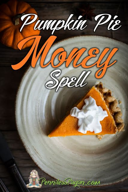 Pinterest Gone Pagan: Pumpkin Pie Money Spell from PennilessPagan.com pagan wiccan spell money abundance #witch #kitchen #witchcraft #kitchenwitch